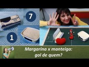 Margarina x manteiga: gol de quem?